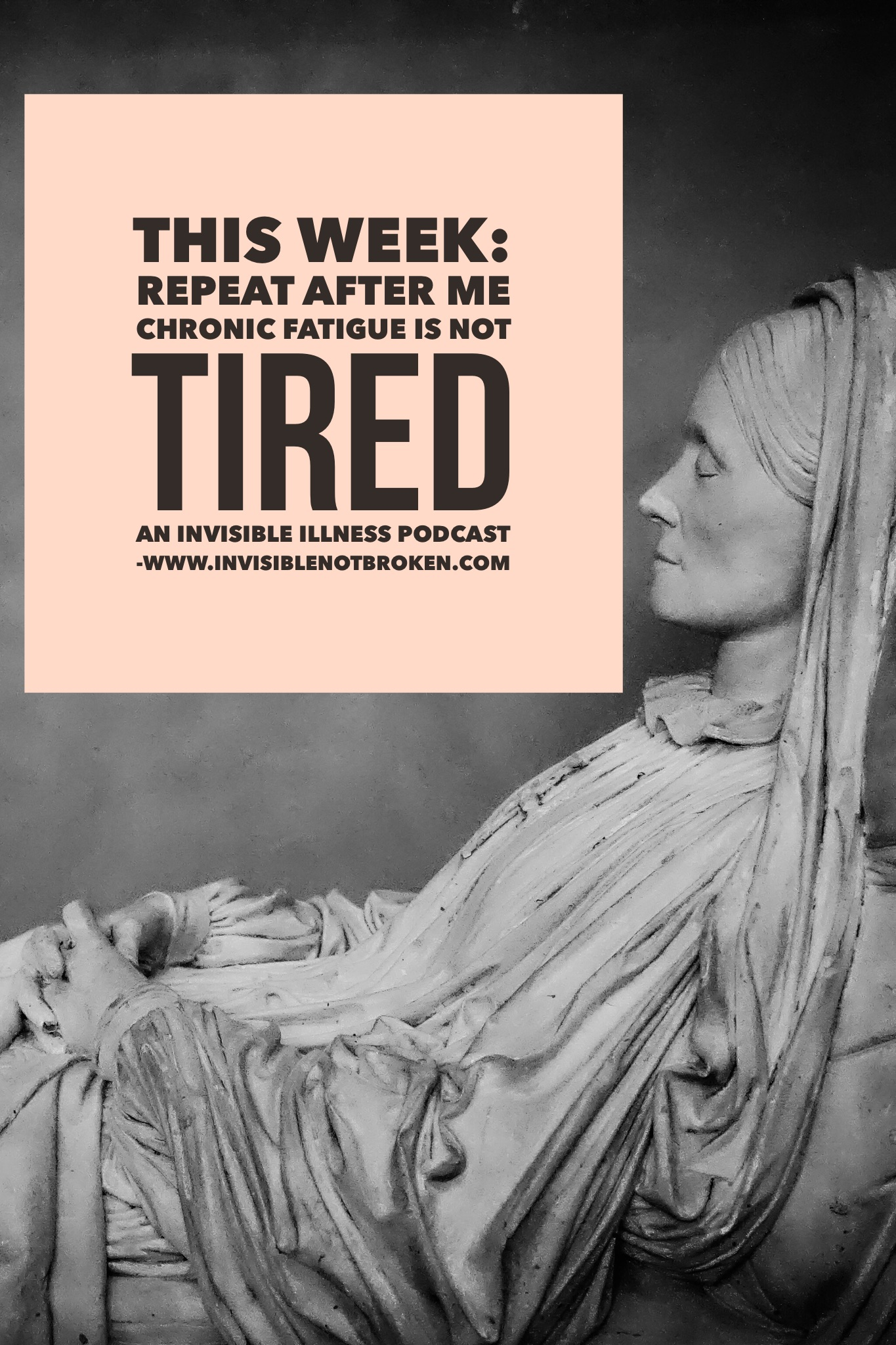 Chronic Fatigue This Week On Invisible Not Broken A Chronic Illness Podcast