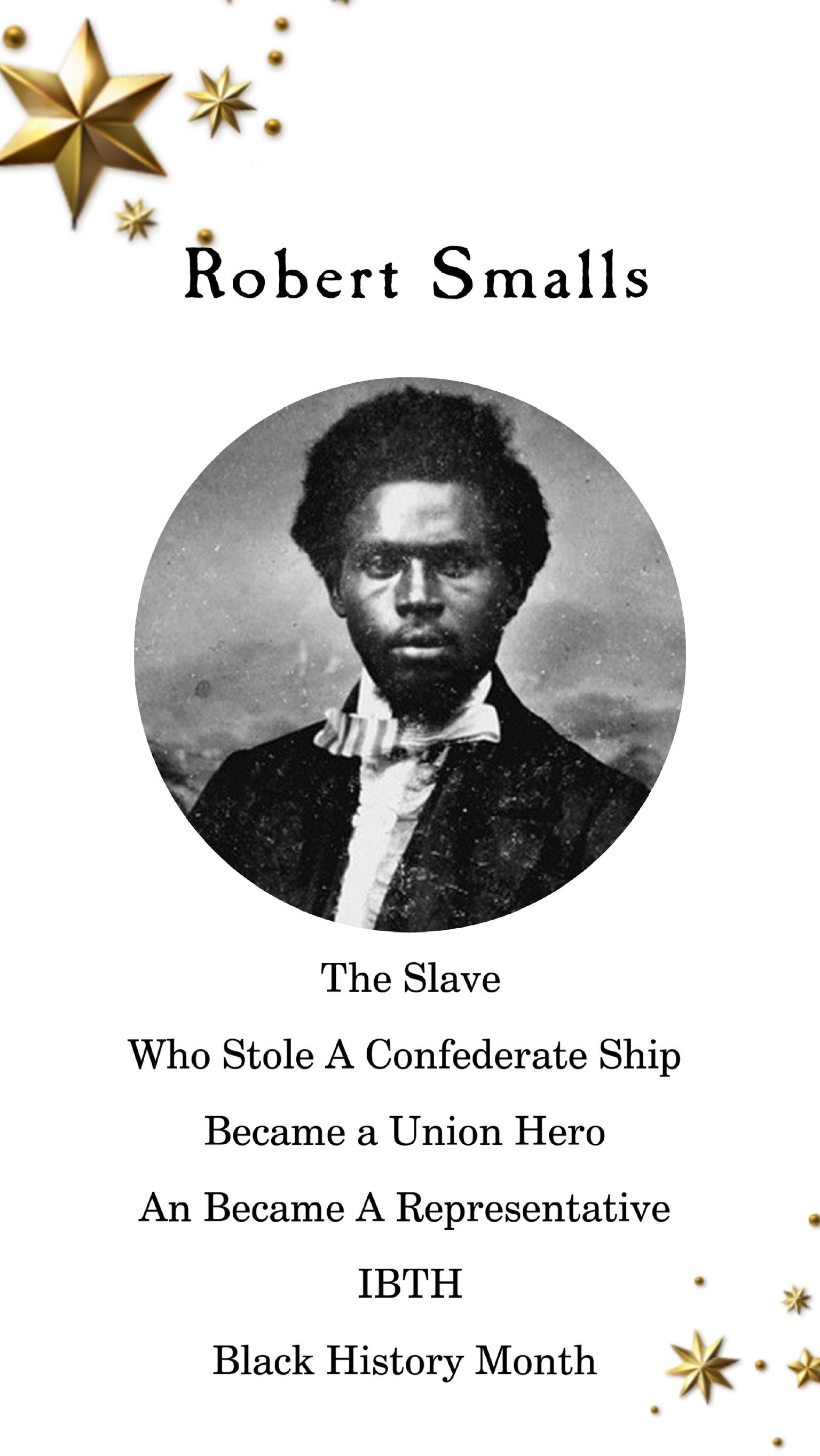 Robert Smalls: Black History Month