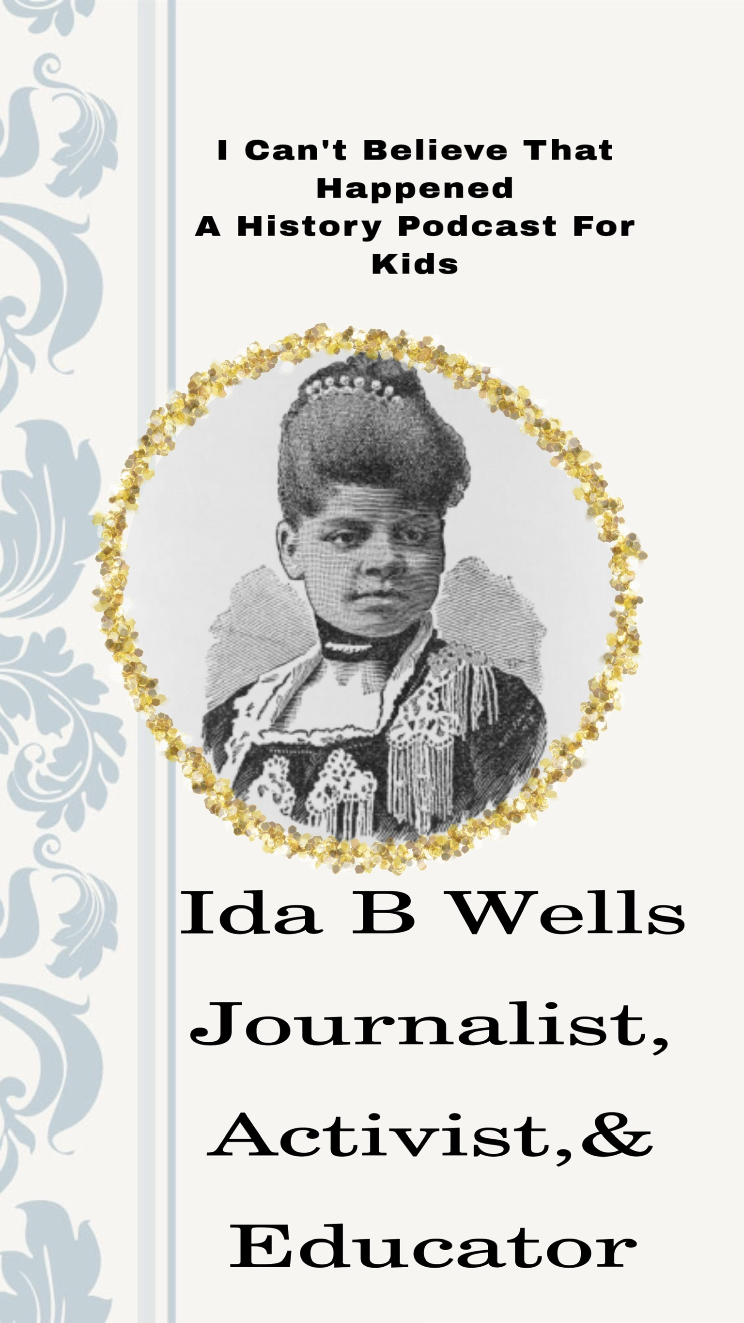 Ida B Wells: Activist, Journalist, and Teacher: Black History Month