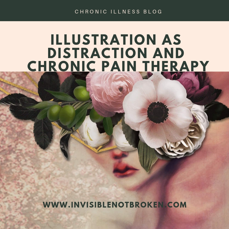 Illustration As Distraction and Chronic Pain Therapy: A Chronic Illness Blog