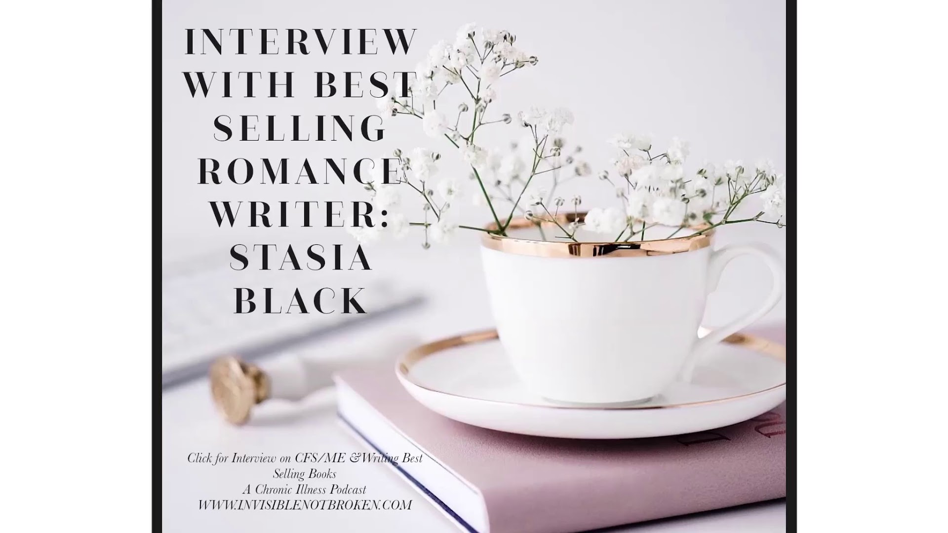 Interview With Stasia Black: CFS/ME, Writing Amazon Best Selling Romance Novels, & Running A Publishing Company From the Couch. Invisible not Broken a Chronic Illness Podcast