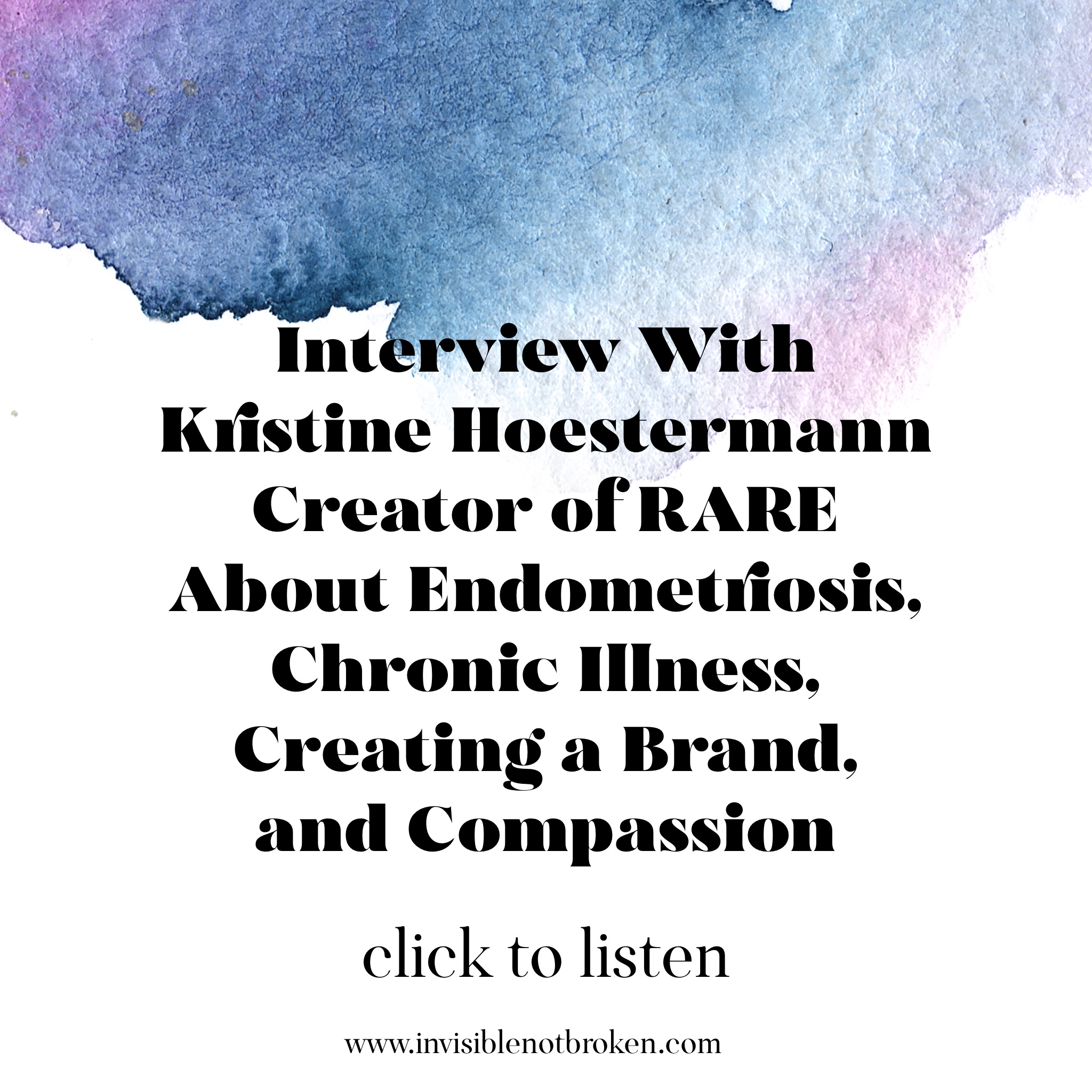 Interview With Kristine Hoestermann Creator of RARE About Endometriosis, Chronic Illness, Creating a Brand, and Compassion