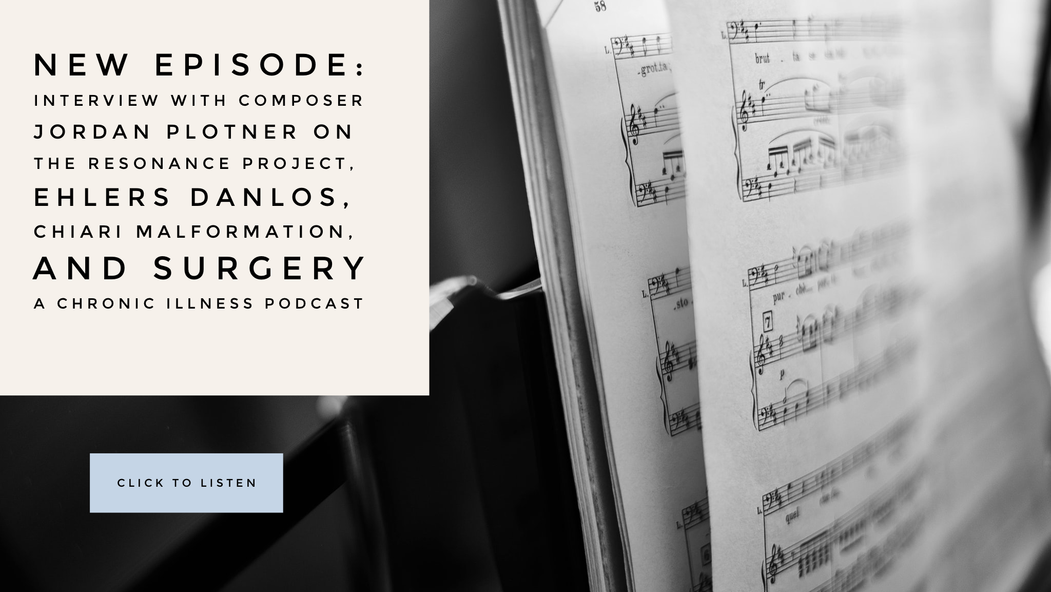 Interview With Composer Jordan Plotner On The Resonance Project, Ehlers Danlos, Chiari Malformation, and Surgery