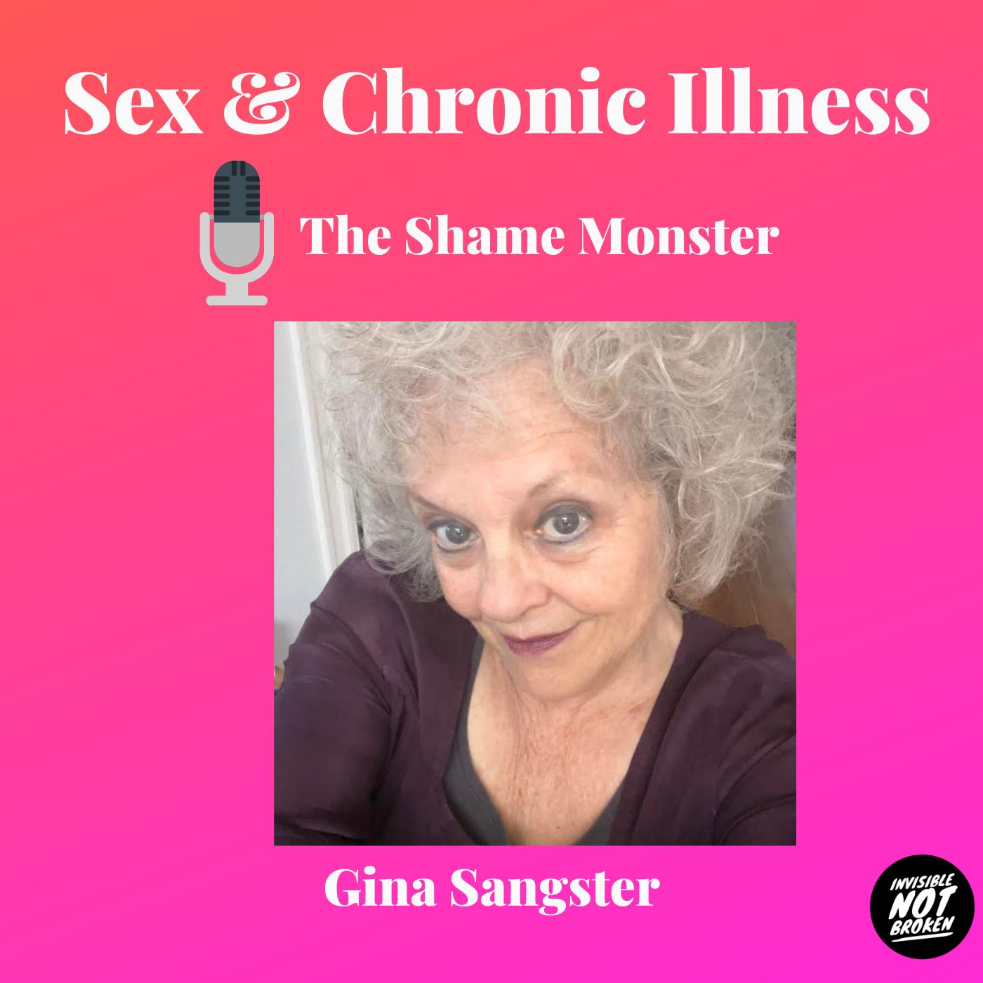 Sex and Chronic Illness - Episode 4: The Shame Monster: Gina Sangster