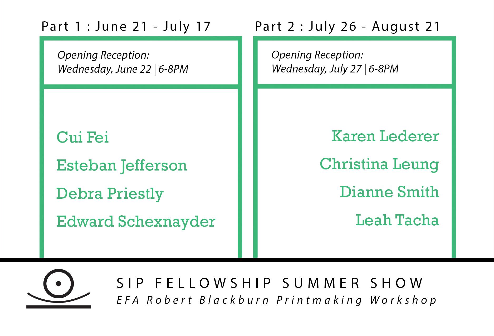 SIP Fellowship Summer Show Part 2  July 26 - August 21