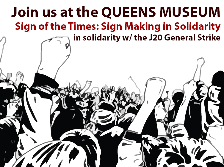 Sign of the Times: Sign Making in Solidarity at Queens Museum Friday, January 20, 2017; 12-2PM