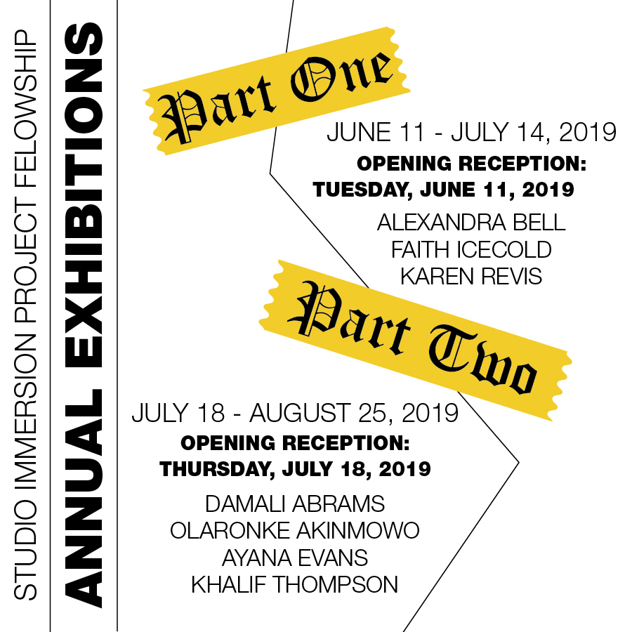 SIP FELLOWSHIP EXHIBITIONS: PART I    June 11 - July 14, 2019