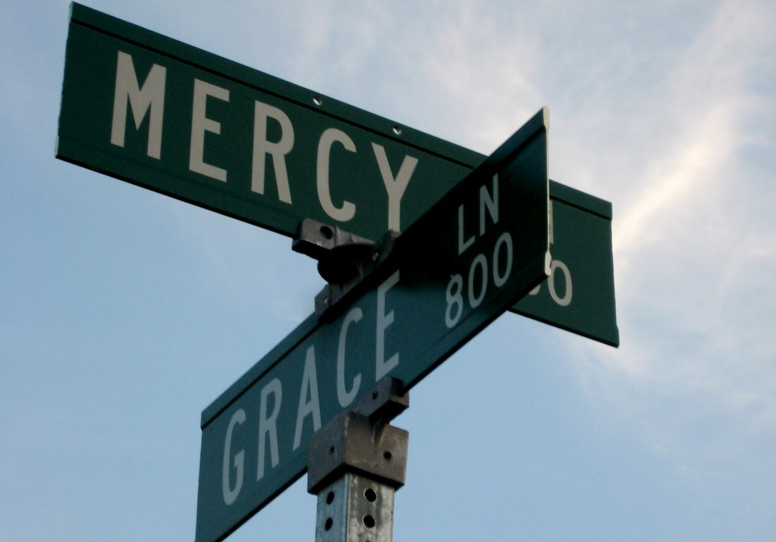 Take your stand on the corner of Grace and Mercy. Lots of people will pass by.