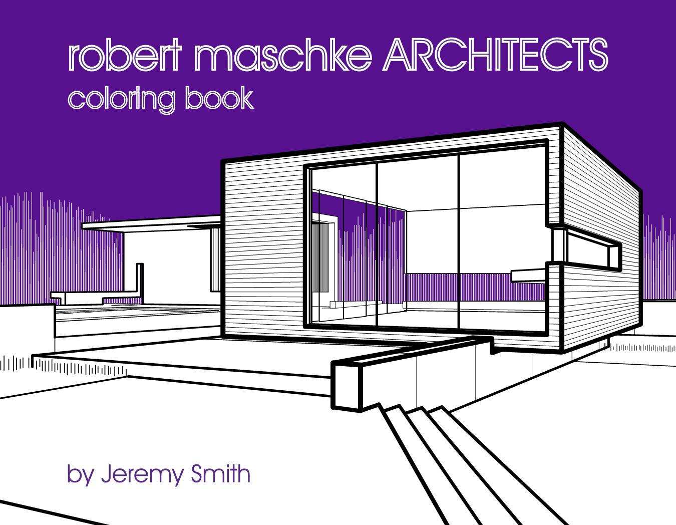 ROBERT MASCHKE ARCHITECTS COLORING BOOK   > See More