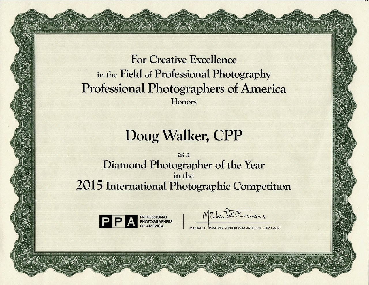 2015 - ' Diamond Photographer of the Year '. Doug Walker was one of 35 photographers to receive the highest possible honor at Imaging USA in Atlanta, Georgia. Professional Photographers of America (PPA) is the world's largest non-profit association for professional photographers.
