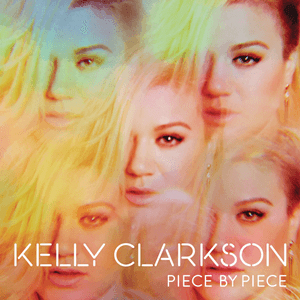 Kelly Clarkson  • Piece By Piece