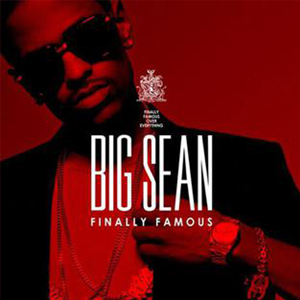 Big Sean •  Finally Famous