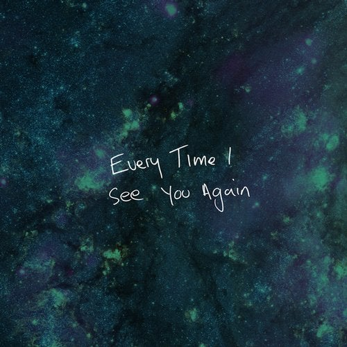 DWY •  Every Time I See You Again   2019 •   Loud Robot    Mixer