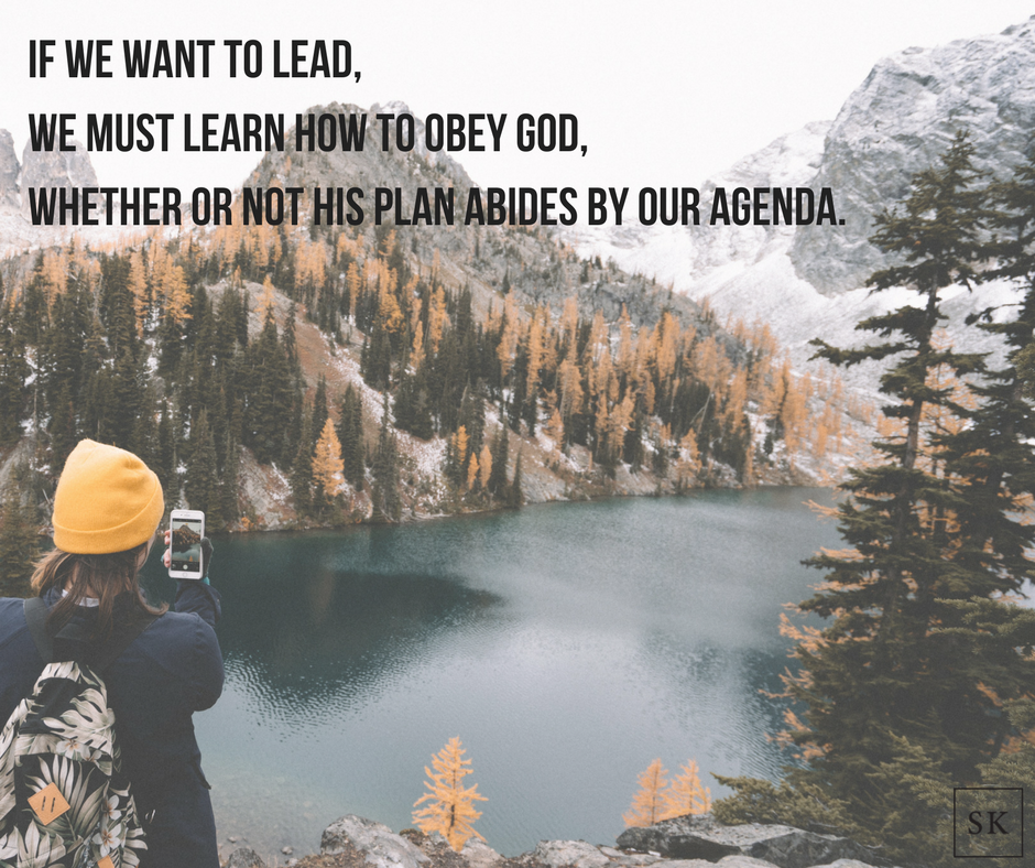 If we want to lead,we must learn how to obey God,whether or not his plan abides by our agenda..png