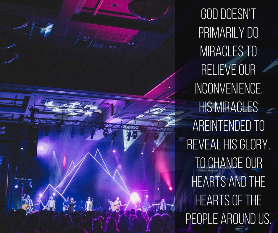 God doesn't primarily do miracles to relieve our inconvenience. His miracles areintended to reveal His glory, to change our hearts and the hearts of the people around us.-3.png