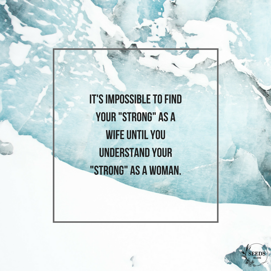 It's impossible to fine your %22strong%22 as a wife until you understand your %22strong%22 as a woman..png