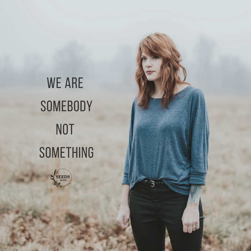 we are somebody, not something (6).png