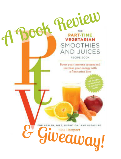 Produce On Parade - The Part-Time Vegetarian Smoothies and Juices Recipe Book Review & Giveaway!