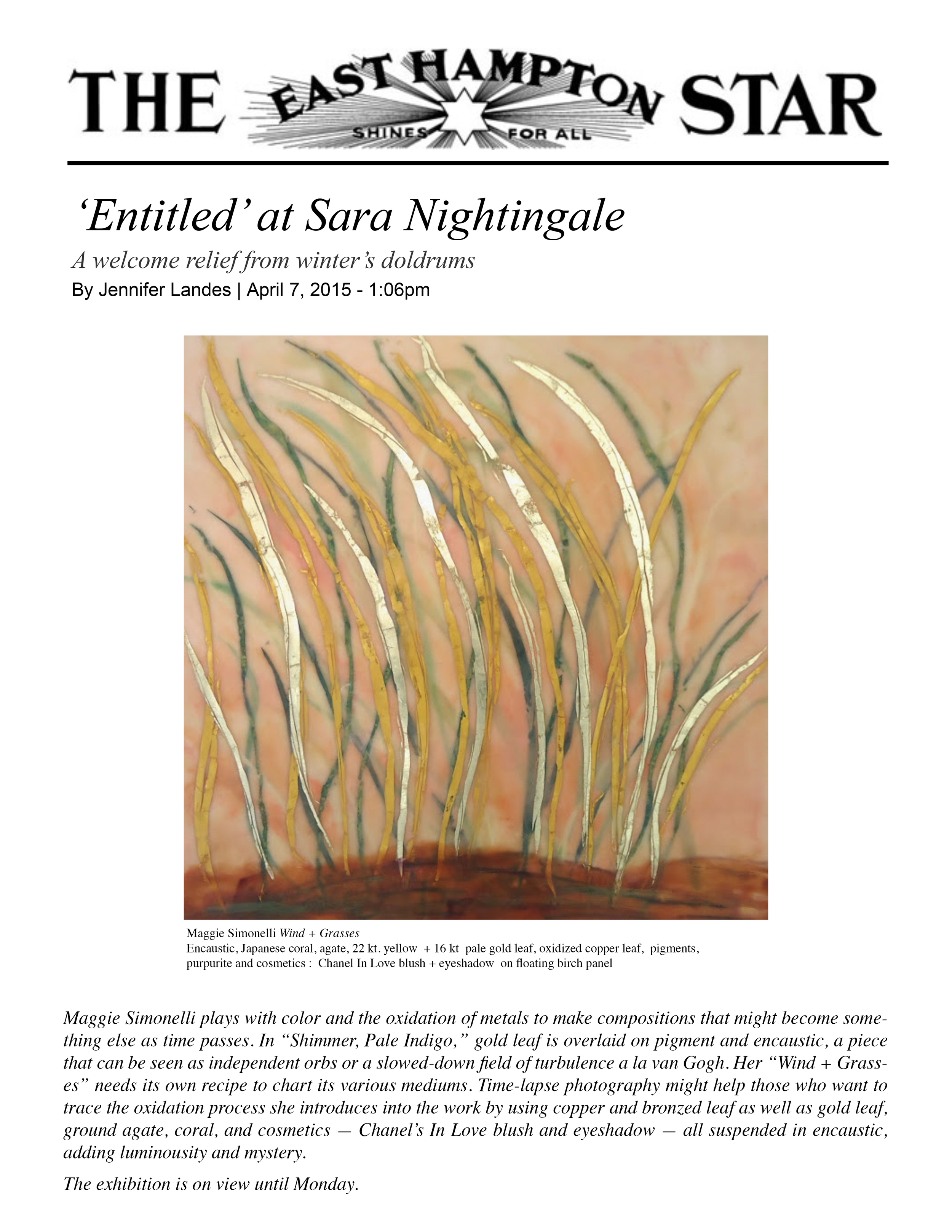 Excerpt from:  THE EAST HAMPTON STAR     ' Entitled ' at Sara Nightingale Gallery  A welcome relief from winter's doldrums  By  Jennifer Landes  | April 7, 2015 - 1:06pm                        For full article :  http://bit.ly/1Ft9QkQ
