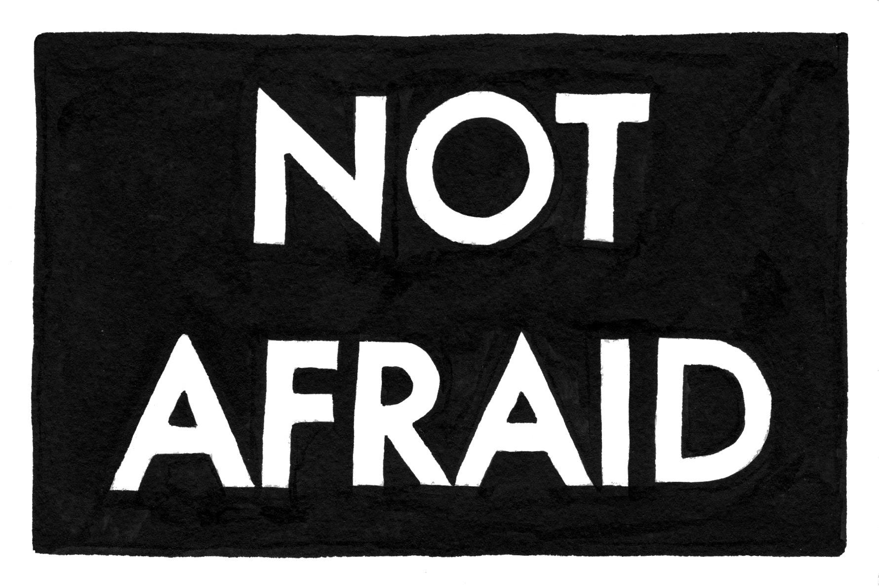 not afraid.jpeg