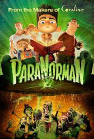 FUN FILMS:   Paranorman  10+,the story of Norman, a boy who must use his ability to see and speak with the dead to save his town from a centuries-old curse.