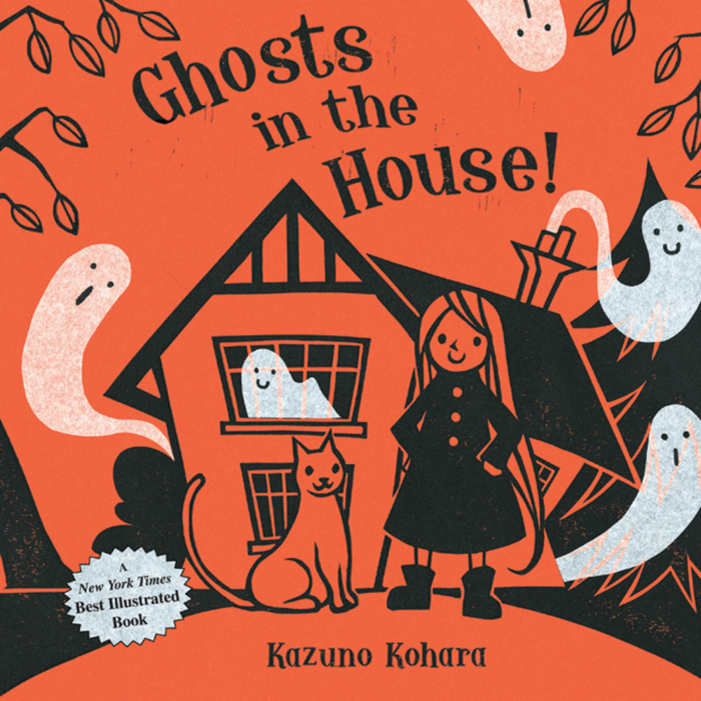 Ghosts in the House  by Kazuno Kohara   A beautiful book with collage illustrations in just white, black and orange about a witch who knows how to tame the ghosts in her haunted house.