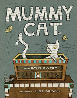 Mummy Cat  by Marcus Ewert   Mummy Cat searches through a pyramid tomb for his Egyptian Queen, as he prowls the rooms he finds artifacts that teach the reader some ancient Egyptian history, but also the story of what happened to his beloved owner. A great off-beat picture book for anyone who could not stand to be parted from their pet.