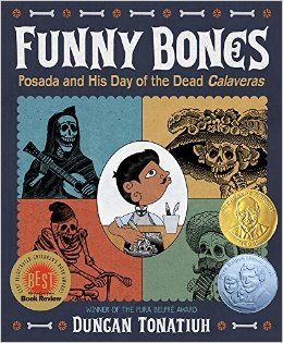 Funny Bones – Posada and his Day of the Dead Calaveras  by Duncan Tonatiuh   A picture book biography of the Mexican artist Jose Guadalupe Posada. Posada was a political cartoonist whose cartoon of La Calavera Catrina is the origin of the skeletons in costume at Dia de Los Muertos celebrations. Tonatiuh's own illustration style is reminiscent of ancient Mexican art, and it sits comfortably alongside reproductions of Posada's work in the book. The result is playful but still packed with history and cultural detail.
