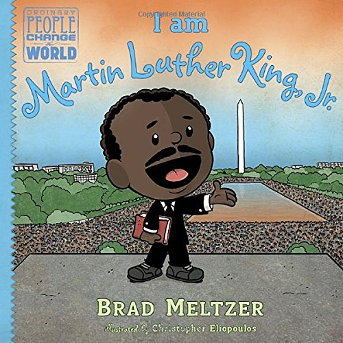 I Am Martin Luther King Jr. by Brad Meltzer