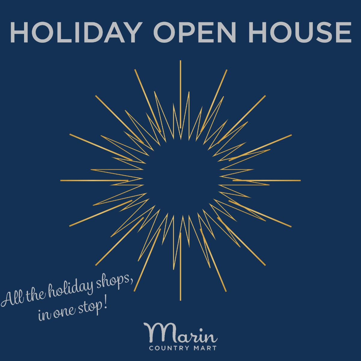 Holiday Open House - DECEMBER 8: Meet us at the Mart for a Holiday Open House!! Many of our shops will be hosting workshops, happy hours, & more - highlight is the Build a Board Demo with Kiri Fisher of Fisher's Cheese & Wine. Spirited Marin Strolling market with Mitten Cookie Decorating for kids, plus an Open House at the Mart starting at 4pm with crafts at Copperfield's and Poppy Marin!DECEMBER 13 - Join us 3-6pm for complimentary hot chocolate and candy cane swizzle sticks in front of Copperfield's, along with kids holiday crafts and holiday music!DECEMBER 14 - Punch and Judy perform at Poppy! Showtimes are 4pm and 6pm. We will also have gingerbread cookies for kids to decorate!