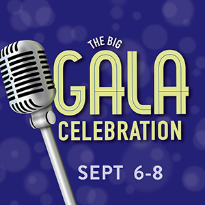 The Gala Celebration - The Gala Celebration rises as a glittering crescendo of song, celebration & dance that completes our summer season. It's the can't miss celebration of the year featuring tributes, one-night-only opportunities, and songs that will ignite your heart and reinvigorate your soul.CLICK HERE FOR TICKETS
