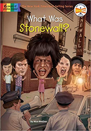What Was Stonewall - By Nico MedinaIn the early-morning hours of June 28, 1969, police arrived at the Stonewall Inn's doors and yelled,
