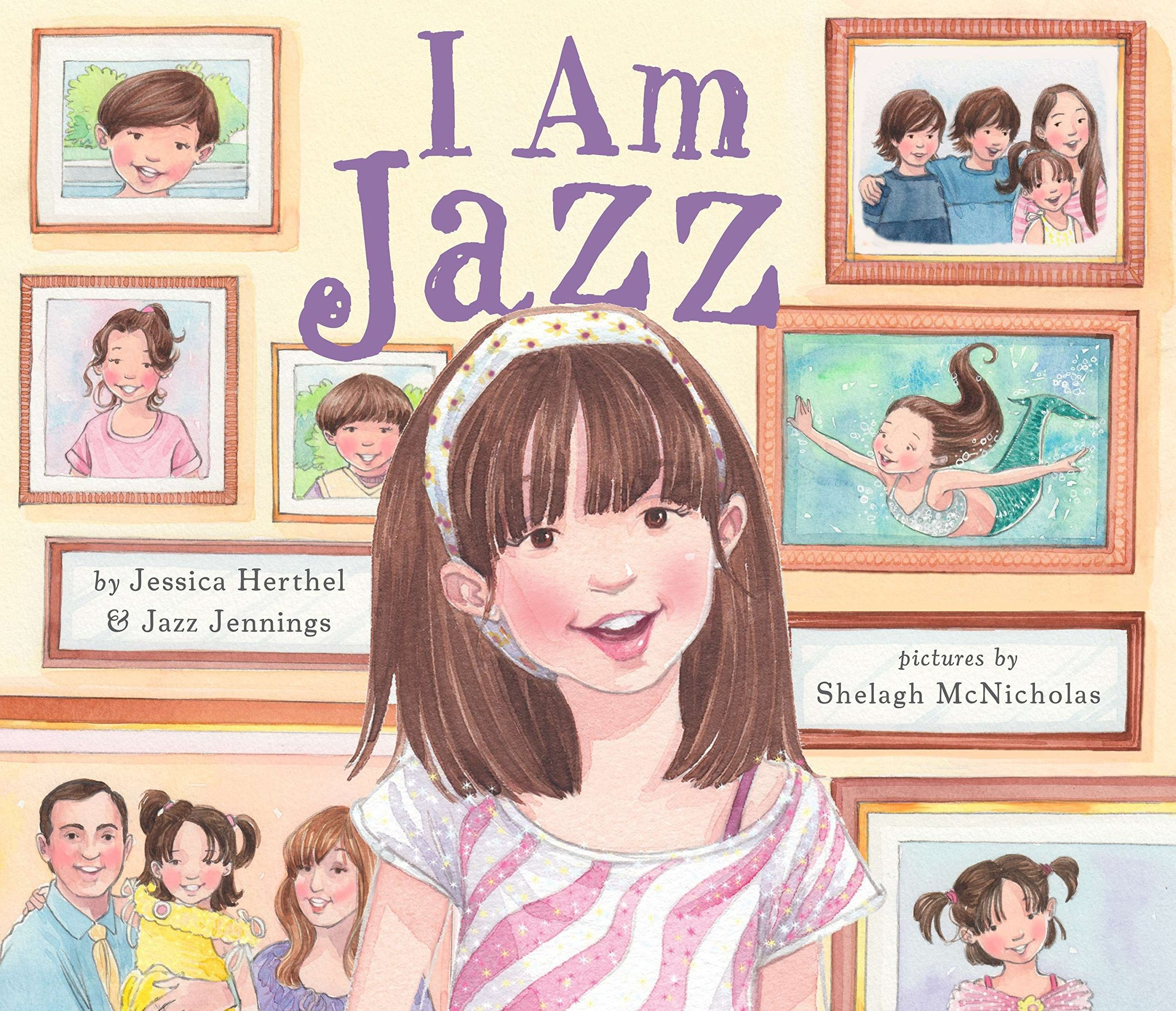 I am Jazz - By Jessica Herthel, Jazz JenningsThe story of a transgender child based on the real-life experience of Jazz Jennings, who has become a spokesperson for transkids everywhere.From the time she was two years old, Jazz knew that she had a girl's brain in a boy's body. She loved pink and dressing up as a mermaid and didn't feel like herself in boys' clothing. This confused her family, until they took her to a doctor who said that Jazz was transgender and that she was born that way. Jazz's story is based on her real-life experience and she tells it in a simple, clear way that will be appreciated by picture book readers, their parents, and teachers.