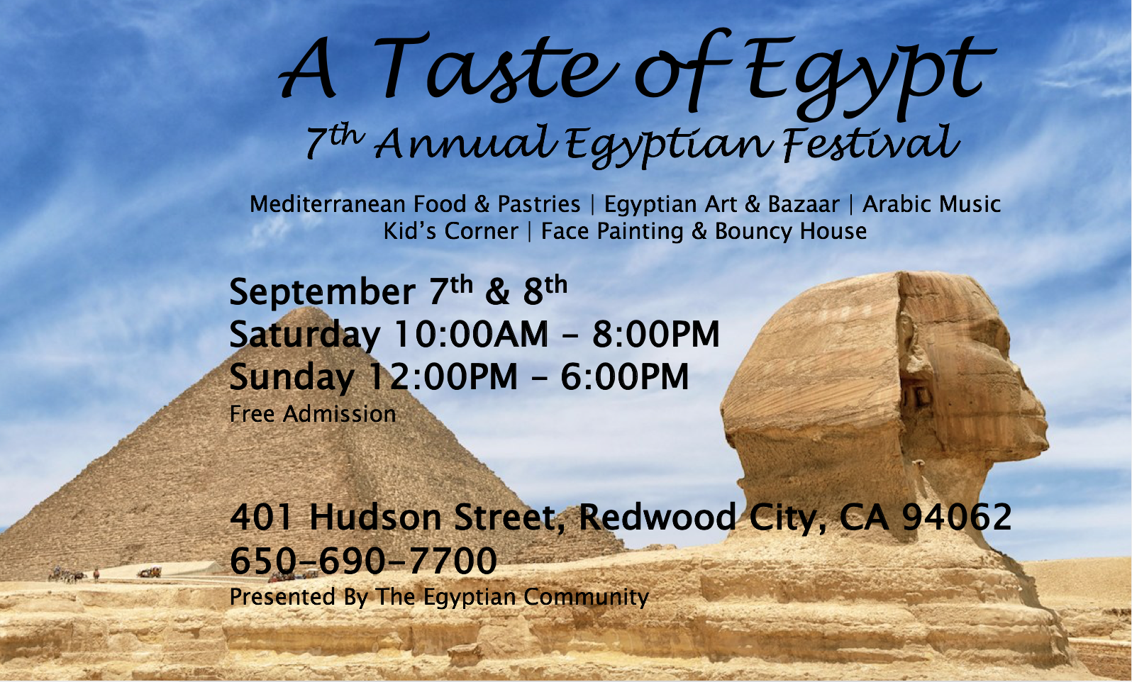 A Taste of Egypt - September 7-8Redwood CityLive Music, Great food and desserts, Bazaar, Redwood City Fire Truck tour and much more!