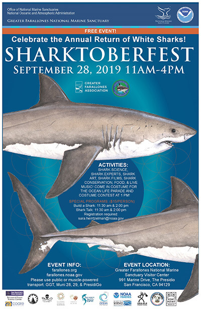 Join us for Sharktoberfest! - September 28, 2019 11am-4pm FREE EVENT!Event Schedule- Main Event Free!!11am: All art & science activity stations open, food truck & refreshments available.11am-1pm: Live Music - Ukulele Friends 11:30am: Special Programs (see below)1pm: Ocean Life Parade & Costume Contest2pm-4pm: Live Music - Max Delaney2pm: Special Programs (see below)4pm: Event closesSpecial Programs ($15/person):Build a Shark: 11:30am and 2pmShark Talk: 11:30am and 2pmSpace is limited for the special programs, registration required! To register, contact Sara: sara.heintzelman@noaa.gov or 415-530-5366.