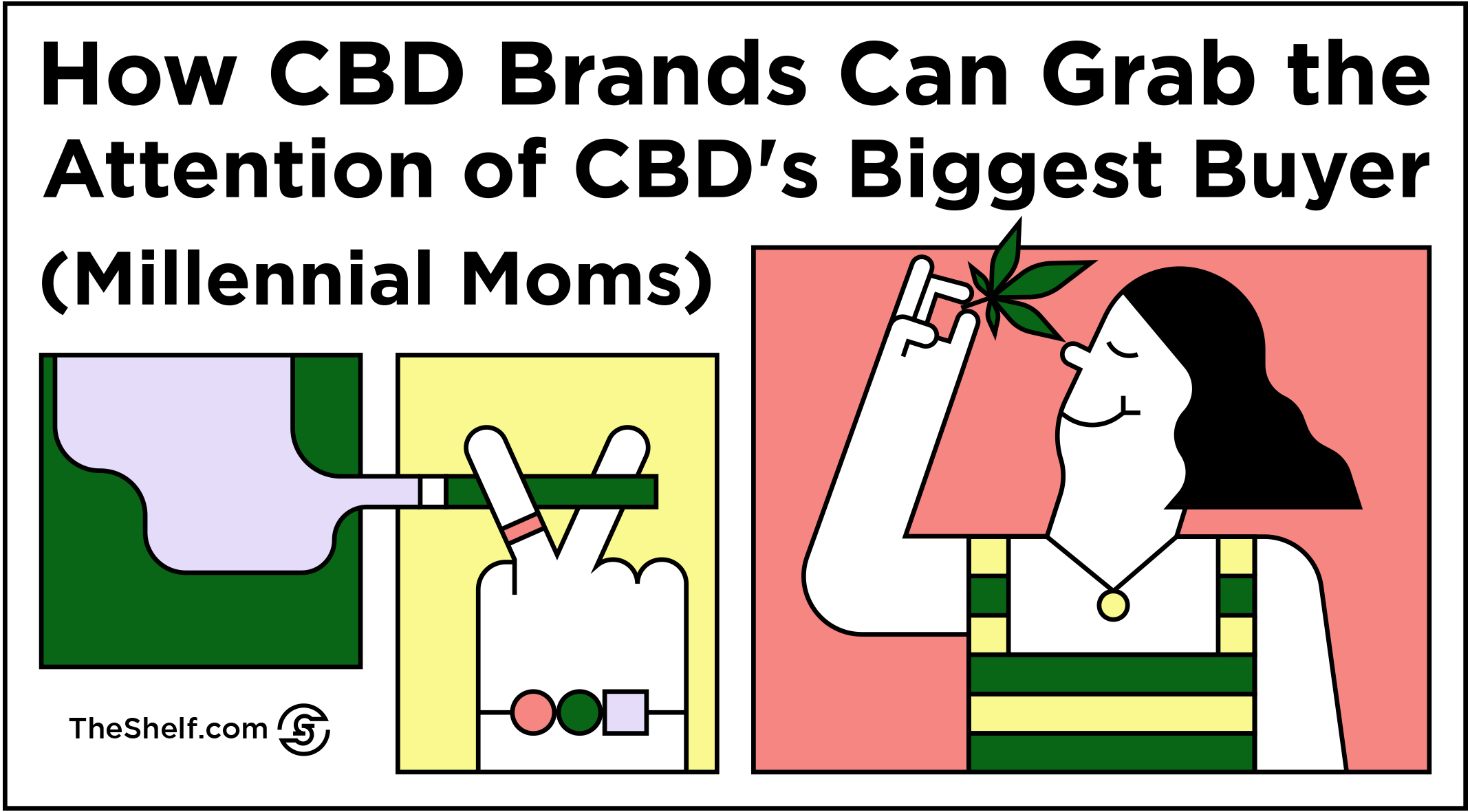 HOW CBD BRANDS CAN GRAB THE ATTENTION OF CBD'S BIGGEST BUYER (MILLENNIAL MOMS)THIS_title.png