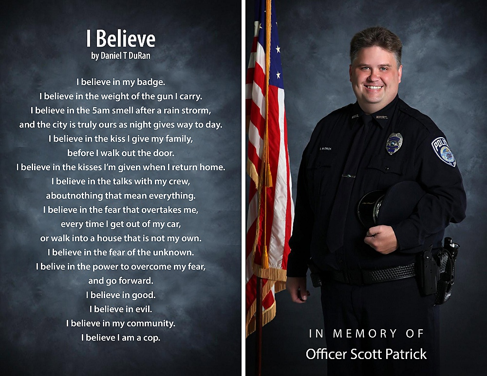 Officer Scott T. Patrick, 47, was shot and killed July 30, 2014 while making a traffic stop in West St. Paul.   Scott leaves behind his wife Michelle, daughters Erin and Amy and numerous brothers in blue.  Donations to the family can be made to the official Officer Patrick Memorial Fund by visiting any Affinity Plus Credit Union location.  By phone: (800) 322-7228.  By mail: Affinity Plus C/O Officer Scott Patrick Memorial Fund 175 W. Lafayette Frontage Rd. St. Paul, MN 55107