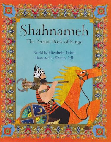 Shahnameh, the Persian Book of Kings