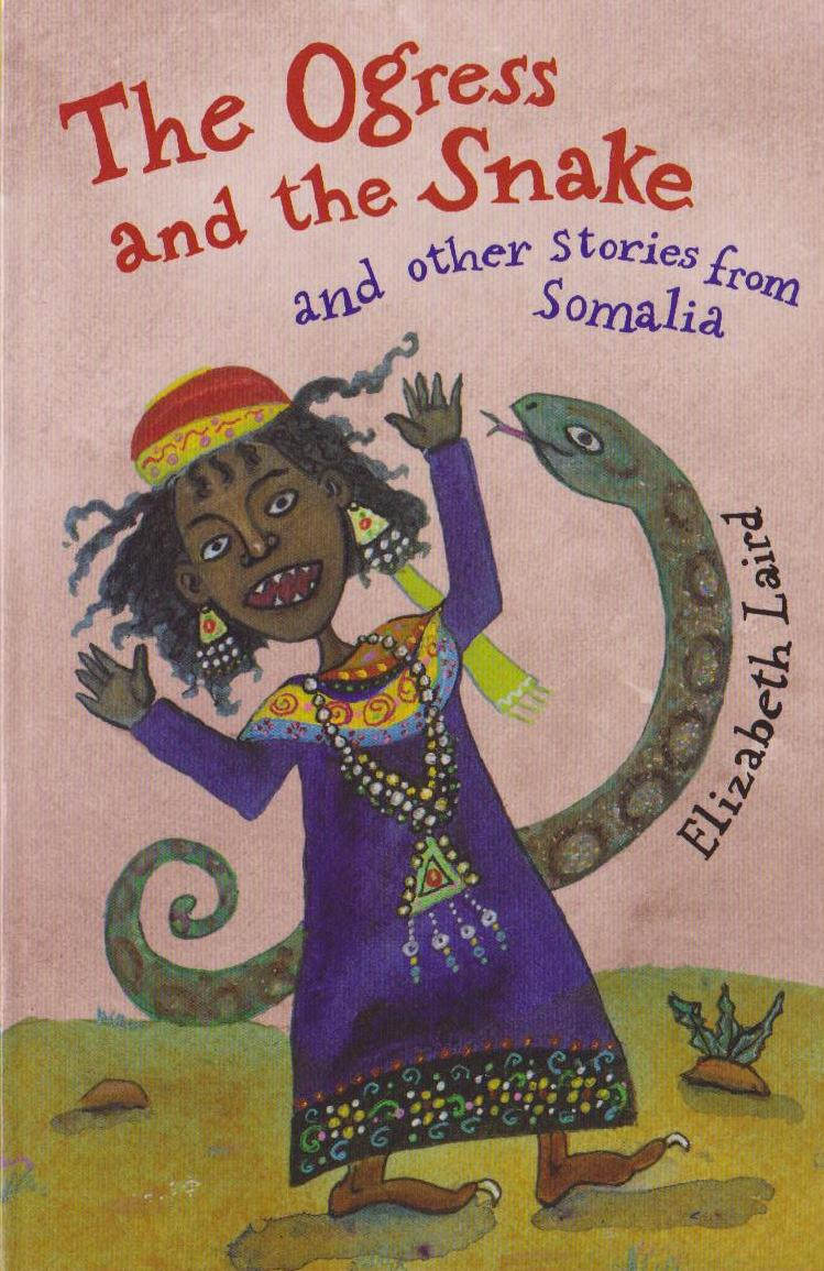 The Ogress and the Snake, Stories from Somalia
