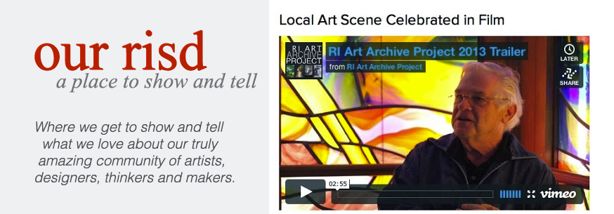 Rhode Island School of Design features the RI ART ARCHIVE PROJECT on their blog   Our RISD  , sharing the stories and projects of the RISD alumni and the RISD community.