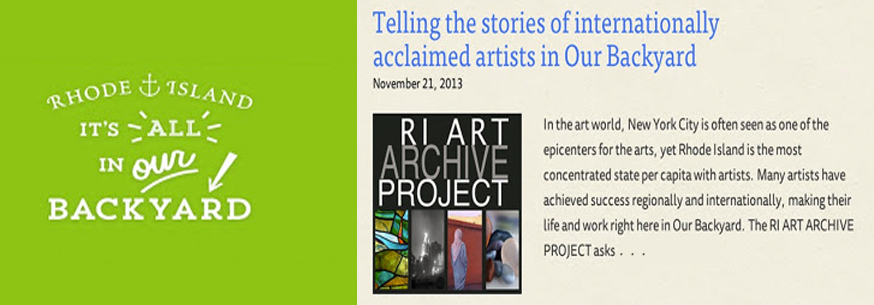 The RI ART ARCHIVE PROJECT is showcased on  The Rhode Island Foundation's  blog  Our Backyard RI, a n online initiative to share the stories of Rhode Island which contribute to its unique flavor and success.