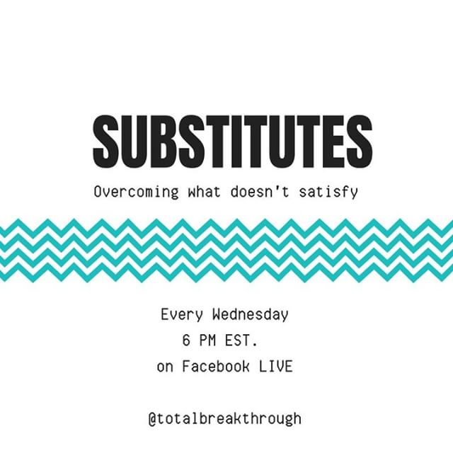 Join us tonight for Substitutes: Overcoming What Doesn't Satisfy.- - - 6 PM EST.  Tonight we'll be talking about how we replace our relationship with GOD with our relationships with people- when we do this we can live frustrated lives because we're looking for love in all the wrong places. Christ's love is enough to satisfy the depths of our heart.