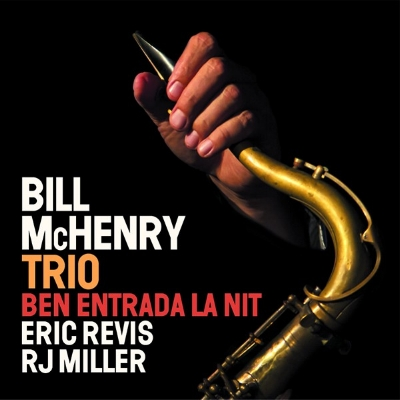 NEW ALBUM AVAILABLE NOW ON FRESH SOUND RECORDS!!!     https://www.freshsoundrecords.com/bill-mchenry-albums/6654-ben-entrada-la-nit.html