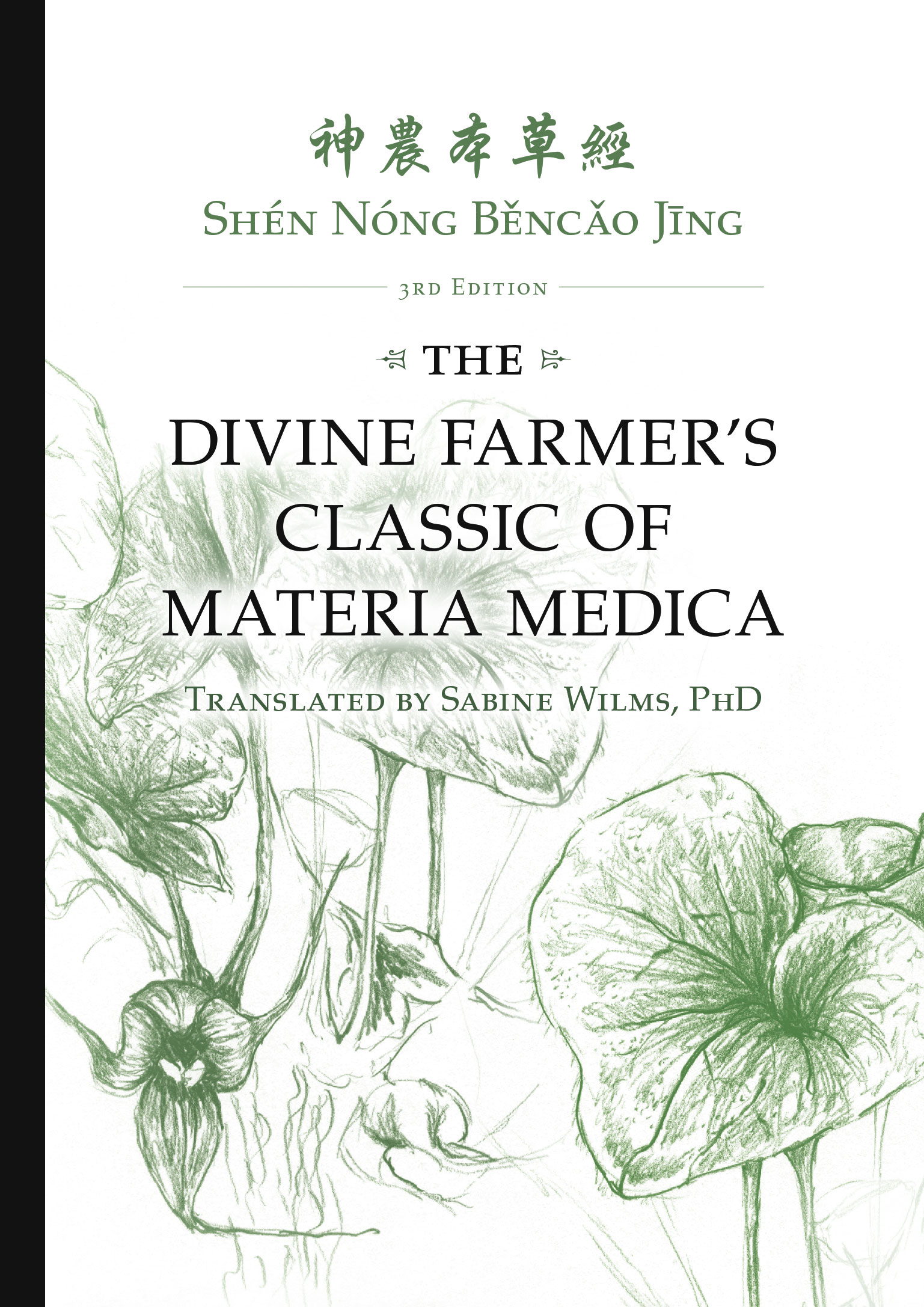 Divine Farmer's Classic of Materia Medica by Sabine Wilms PhD