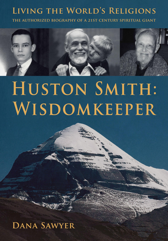 Huston Smith: Wisdomkeeper  (Louisville, KY: Fons Vitae, 2014).