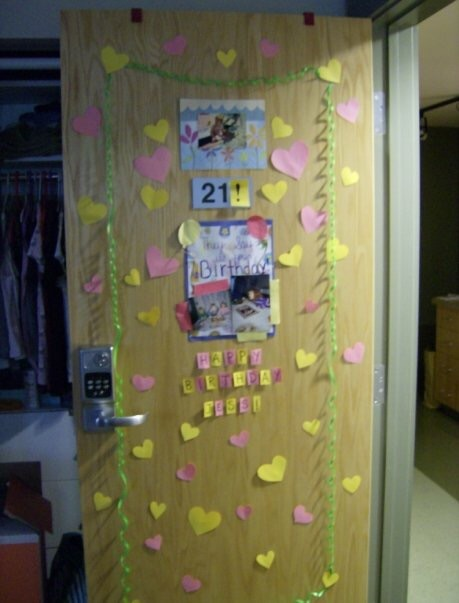 This is how she decorated our door for my 21st birthday, aww! I don't think my current roommate/landlord (Pops) is going to do this LOL