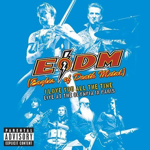 Eagles of Death Metal - Love You All the Time: Live from the Olympia Paris    Mixer     Listen