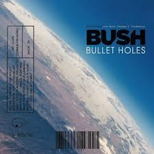 "Bush - ""Bullet Holes""    Additional Engineering     Listen"