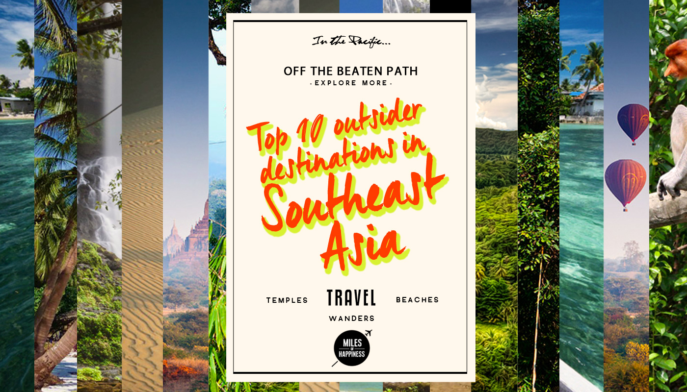 Top 10 outsider destinations in Southeast Asia