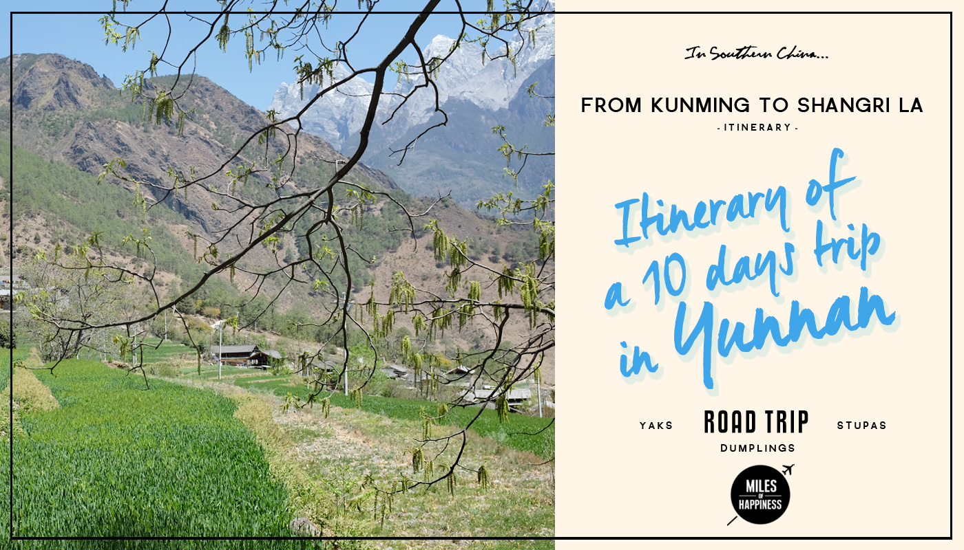 Itinerary of a 10 days Trip in Yunnan by Miles of Happiness